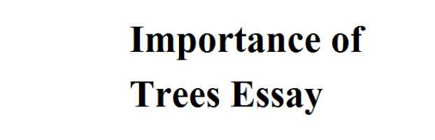 Importance of Trees Essay in english for kids.
